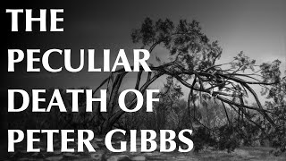 The Peculiar Death of Peter Gibbs