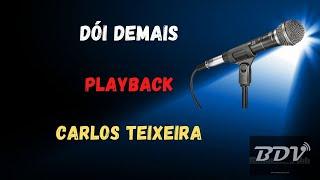 Dói Demais    Carlos Teixeira   Banda Fusiforme   Karaokê   Instrumental