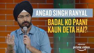 EIC: Badal Ko Paani Kaun Deta Hai? - Angad Singh Ranyal Standup Comedy