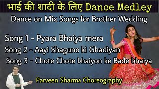 BEST BOLLYWOOD DANCE FOR BROTHER WEDDING   SANGEET 2020   Parveen Sharma