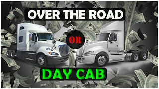 Over The Road Or Day Cab