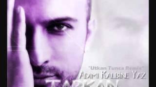 Tarkan - Adımı Kalbine Yaz (DJ Utkan Tunca Remix)
