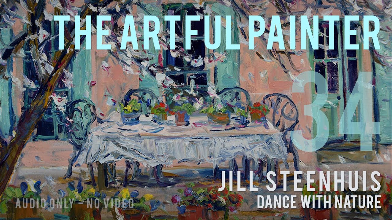 Artful Painter Podcast: Jill Steenhuis - Dance With Nature [AUDIO-ONLY]
