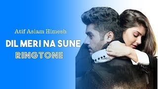 Dil Meri Na Sune Ringtone Download Mp3 Genius Utkarsh Ishita Love Song Ringtone 2018