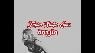 Taylor Swift Lover مترجمة