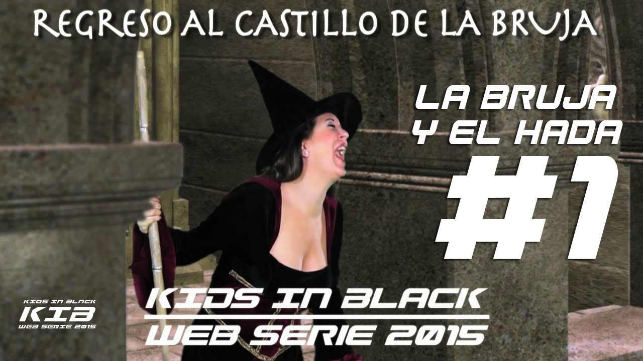 LA BRUJA Y EL HADA - Capítulo 1 - Regreso al Castillo de la Bruja - Kids In Black Web Serie