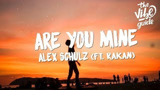 Alex Schulz   Are You Mine (Lyrics) Ft. Rakan