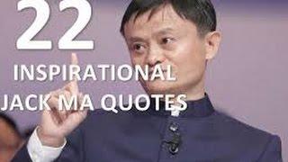 22 inspirational Jack Ma quotes. Jack Ma inspriational. Motivational video
