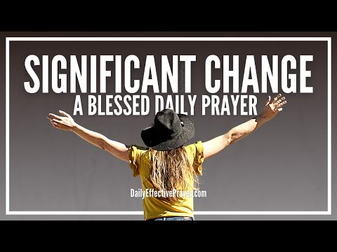 Prayer For Significant Change In Your Life   Prayers For Immediate Change