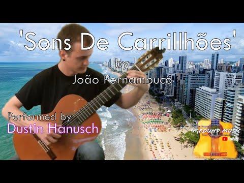 Dustin Hanusch performs 'Sons De Carrillhões' by João Pernambuco