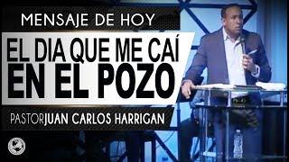 El dia que me caí en el pozo - Pastor Juan Carlos Harrigan