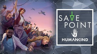 Humankind - Save Point w/ Becca Scott (Gameplay and Funny Moments)