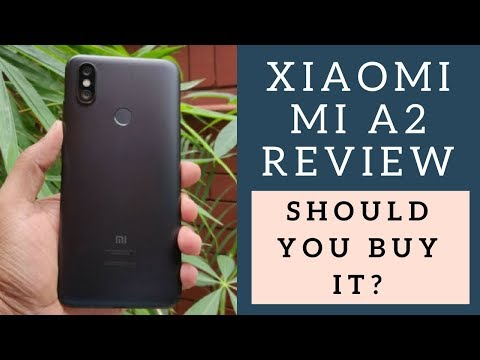Xiaomi Mi A2 Review: Should You Buy It?