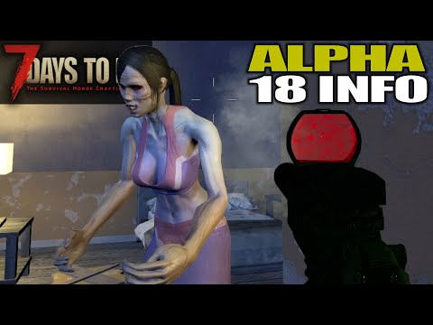 Alpha 18 Info Let's Talk About It | 7 Days to Die | Alpha 17 Gameplay | E41