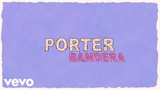 Porter   Bandera (Lyric Video)