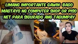 Limang bagay na dapat gawin bago umpisahan ang pag tatayo ng computer shop or pisonet shop