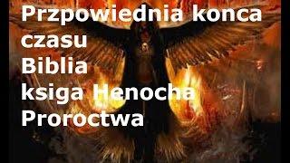 Przepowiednia konca czasu Biblia ksiega henocha