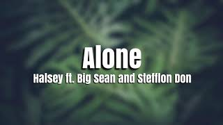 Halsey   Alone Ft. Big Sean And Stefflon Don (Lyrics)
