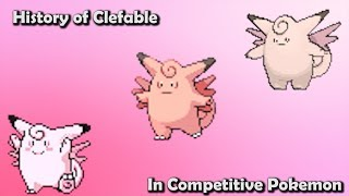 How GOOD was Clefable ACTUALLY? - History Of Clefable in Competitive Pokemon (Gens 1-6)