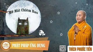 Mở Mắt Chiêm Bao (KT97)   Thầy Thích Phước Tiến