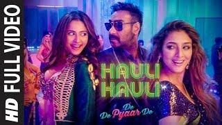 FULL SONG:HAULI HAULI | De De Pyaar De |Ajay Devgn