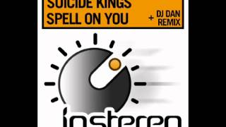 Suicide Kings   Spell On You (Original Mix)