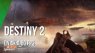 Jugando en 4K y 60fps a Destiny 2