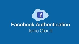Facebook Authentication with Ionic 2 and Ionic Cloud