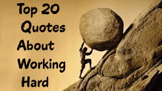 Top 20 Inspiring Quotes About Working Hard & Achieving Big Things