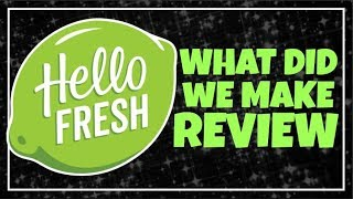 What Did We Make with Hello Fresh June 14th 2019