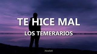 Te Hice Mal - Los Temerarios -