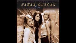 Dixie Chicks ~ Am I the Only One Who's Ever Felt This Way