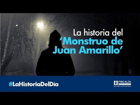 La historia del 'Monstruo de Juan Amarillo'