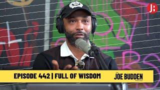 The Joe Budden Podcast - Full of Wisdom