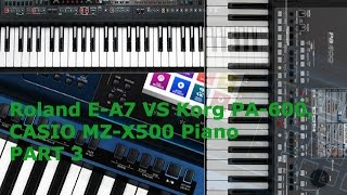 Roland E-A7 VS Korg PA-600, CASIO MZ-X500 Piano PART 3