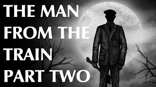 The Man From The Train – Part Two – Modus Operandi
