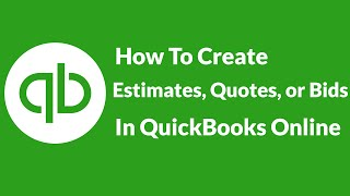 How To Create Estimates, Quotes, Or Bids In QuickBooks Online