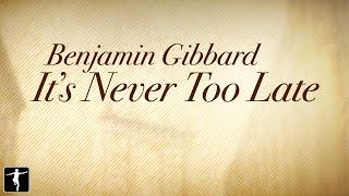 <b>Benjamin Gibbard</b>  Its Never Too Late Lyric Video  Laggies Soundtrack