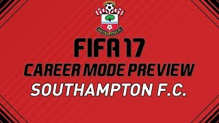Southampton Career Mode - Fifa 17 - PREVIEW!!!