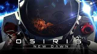 Osiris: New Dawn video