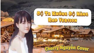 Độ Ta Không Độ Nàng Rap Version - Cover By Cherry Nguyễn