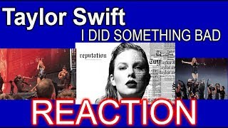 TAYLOR SWIFT 'I DID SOMETHING BAD' (REPUTATION TOUR) - REACTION
