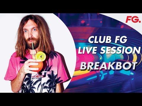 BREAKBOT LIVE   CLUB FG DJ MIX