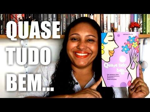 QUASE TUDO BEM... - ADRIANA ROCHA  - Adoro um Livro