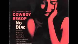 Cowboy bebop OST2 - Don't Bother None