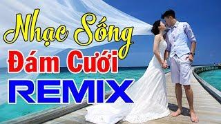 nhac-song-dam-cuoi-dac-sac-moi-nhat-2020-nhac-song-dam-cuoi-remix-hay-nhat