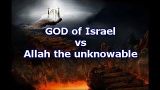 God vs Allah - God of Israel vs Allah The unknowable crescent moon god of Islam