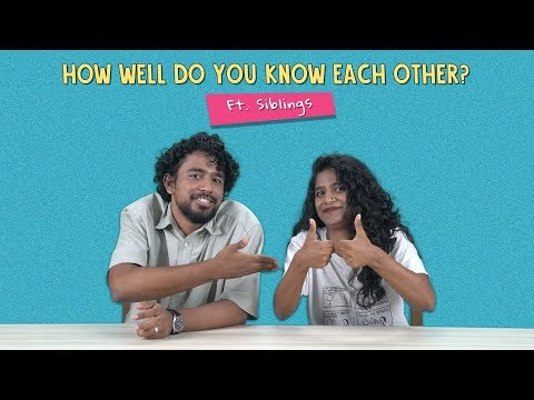 How Well Do You Know Each Other? Ft. Siblings   Ok Tested