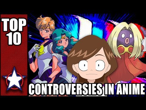 TOP 10 CONTROVERSIES IN ANIME!!!