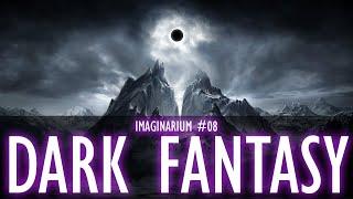 Dark Fantasy - Imaginarium #08 S2 [Création Dunivers]
